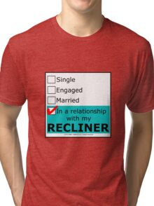 In A Relationship With My Recliner Tri-blend T-Shirt