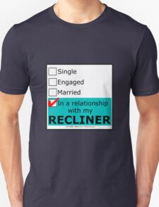 In A Relationship With My Recliner T-Shirt