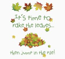 It's Time To Rake The Leaves Kids Clothes
