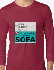 In A Relationship With My Sofa Long Sleeve T-Shirt