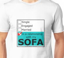 In A Relationship With My Sofa Unisex T-Shirt