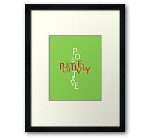 Positively Positive Framed Print