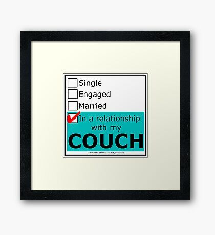In A Relationship With My Couch Framed Print