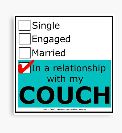 In A Relationship With My Couch Canvas Print
