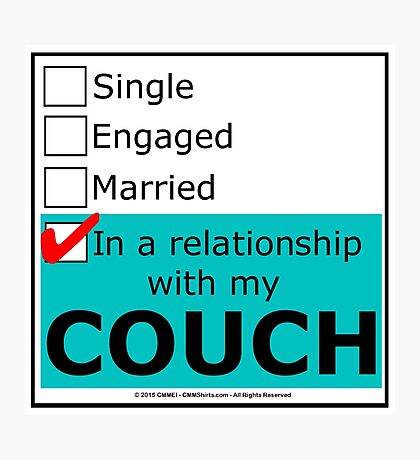 In A Relationship With My Couch Photographic Print