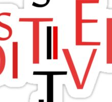 Positively Positive  Sticker