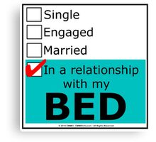 In A Relationship With My Bed Canvas Print