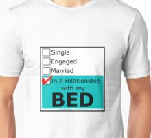 In A Relationship With My Bed Unisex T-Shirt
