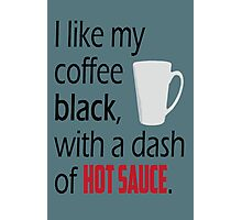 Coffee with a Dash of Hot Sauce Photographic Print