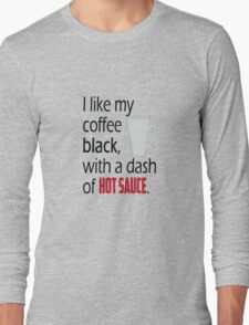 Coffee with a Dash of Hot Sauce Long Sleeve T-Shirt