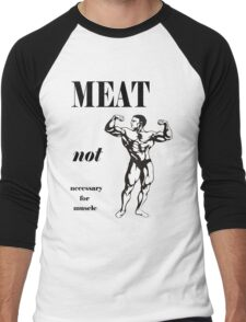 Meat Not Necessary for Muscle Men's Baseball ¾ T-Shirt