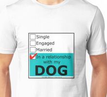 In A Relationship With My Dog Unisex T-Shirt