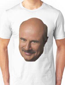 Dr. Phil Unisex T-Shirt
