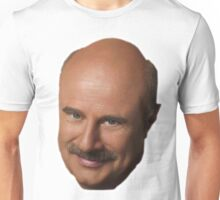 Dr. Phil Unisex T-Shirt