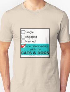 In A Relationship With My Cats & Dogs Unisex T-Shirt