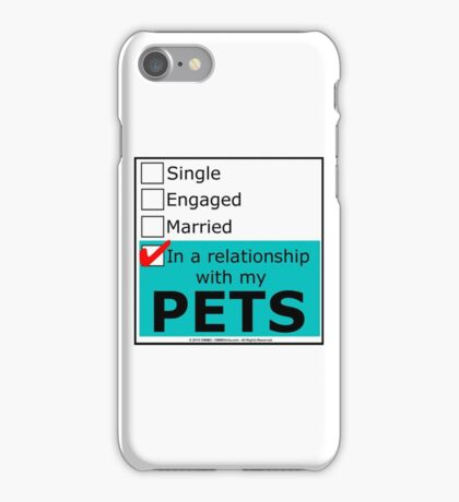 In A Relationship With My Pets iPhone Case/Skin