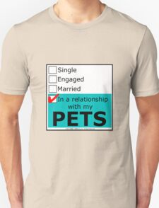 In A Relationship With My Pets Unisex T-Shirt