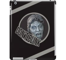 Don't Even Blink iPad Case/Skin