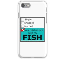 In A Relationship With My Fish iPhone Case/Skin