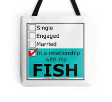 In A Relationship With My Fish Tote Bag