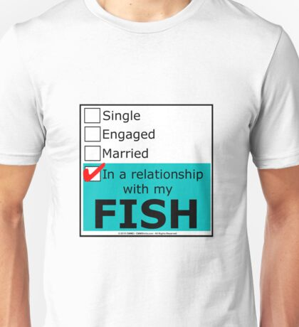 In A Relationship With My Fish Unisex T-Shirt