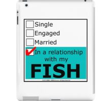 In A Relationship With My Fish iPad Case/Skin