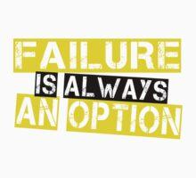 FAILURE IS ALWAYS AN OPTION by mcdba