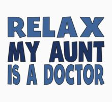 Relax My Aunt Is A Doctor One Piece - Short Sleeve
