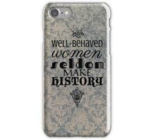 Well-Behaved Women iPhone Case/Skin