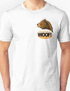 YOU HAD ME AT WOOF! 2 Unisex T-Shirt