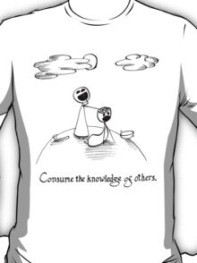 Consume the Knowledge of Others T-Shirt