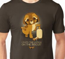 I Puts the Lotion on the Biscuit Unisex T-Shirt