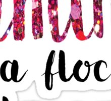 Be A Flamingo Sticker