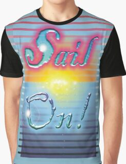 Sail On! Graphic T-Shirt