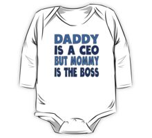 Daddy Is A CEO Mommy Is The Boss One Piece - Long Sleeve