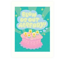 Angry Birthday Cake...  Art Print