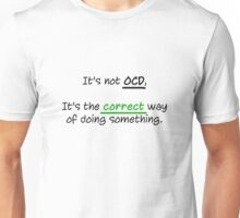 The truth about OCD. Unisex T-Shirt