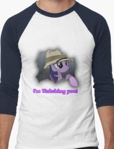 "Twilight Sparkle ""I'm Watching you!"" - My Little Pony Friendship is Magic Men's Baseball ¾ T-Shirt"