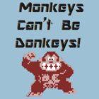 monkeys can't be donkeys by Kristopher Jones