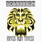 Sovereign-KINGS RUN by everdreaded