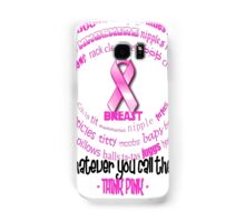 Breasts, Whatever You Call Them Think Pink Samsung Galaxy Case/Skin