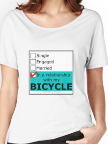 In A Relationship With My Bicycle Women's Relaxed Fit T-Shirt