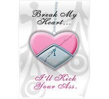 Break My Heart... I'll Kick Your Ass. Poster