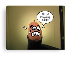 Oh No! I'm Going Bald!!! Canvas Print