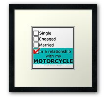 In A Relationship With My Motorcycle Framed Print