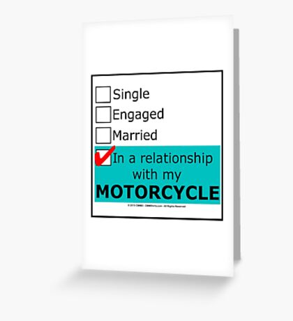 In A Relationship With My Motorcycle Greeting Card