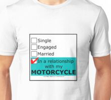 In A Relationship With My Motorcycle Unisex T-Shirt