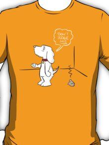 Dog - Don't Judge Me T-Shirt