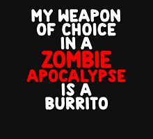 My weapon of choice in a Zombie Apocalypse is a burrito T-Shirt