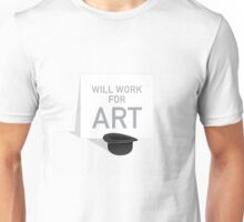 Will Work For Art Unisex T-Shirt